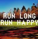 Run long, run happy! via rameshon-m.blogspot.com