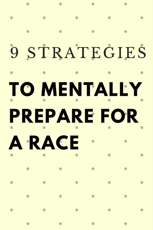 9 strategies to mentally prepare for a race