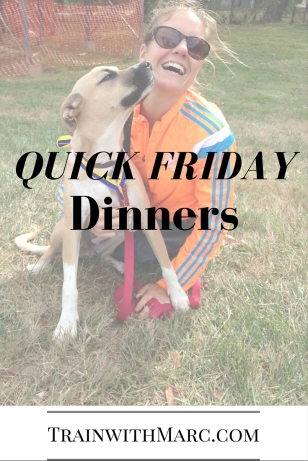 Quick Friday Dinners