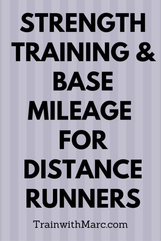 Strength training and base mileage for distance runners