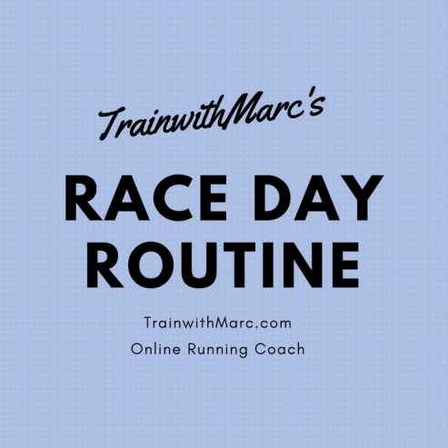 TrainwithMarc's Race Day Routine