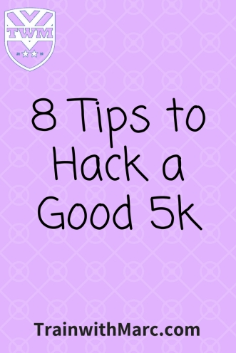 8 Tips to Hack a Good 5k