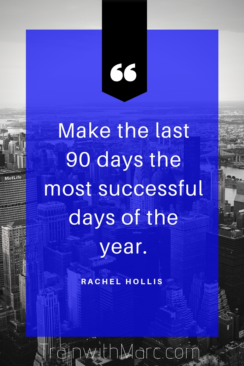 Last 90 days of the year - make the most of it!