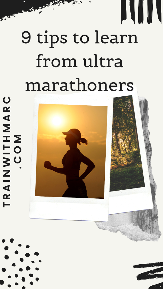 9 tips we can learn from an ultra marathon runner