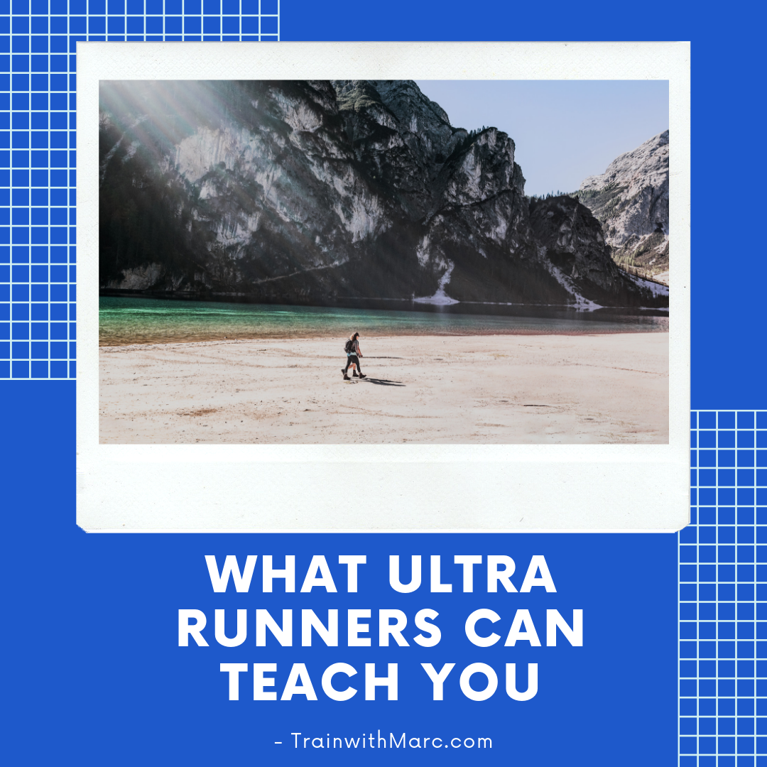 What an ultra marathon runner can teach any runner