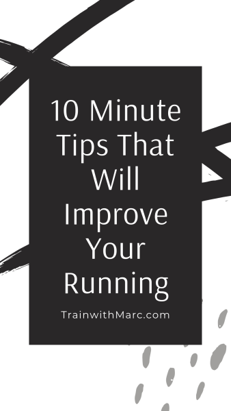 Improve your running with these 10 minute tips and ideas